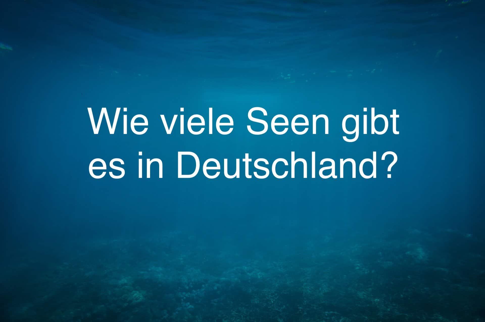 Anzahl der Seen in Deutschland